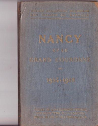 Nancy et le grand couronné - 1914-1918 - michelin et cie clermont-ferrand 1919