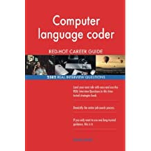 Computer language coder RED-HOT Career Guide; 2582 REAL Interview Questions