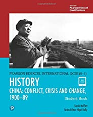 Pearson Edexcel International GCSE (9-1) History: Conflict, Crisis and Change: China, 1900-1989 Student Book