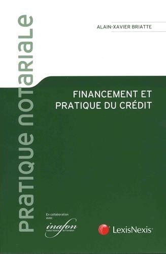 Financement et pratique du crédit par Alain-Xavier Briatte