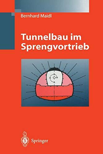 Tunnelbau im Sprengvortrieb (German Edition)