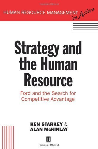 Strategy and the Human Resource: Competitive Advantage Beyond Fordism (Human Resource Management in Action) by Brian Starkey (1993-05-20)