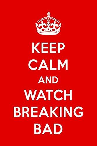 Keep Calm And Watch Breaking Bad: Breaking Bad Designer Notebook