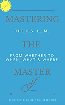 The US LLM: From Whether to When, What & Where (Mastering The Master (of Laws)) (English Edition) par [Jaeger-Fine, Desiree, Jaeger-Fine, Toni]