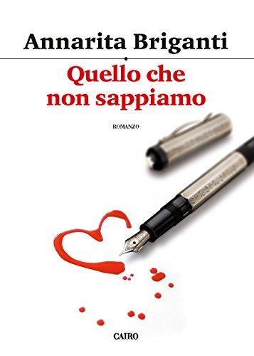 Quello che non sappiamo (Scrittori italiani) por Annarita Briganti