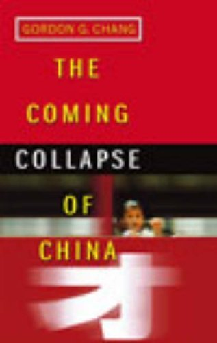 The Coming Collapse Of China by Gordon G. Chang (2003-02-06)