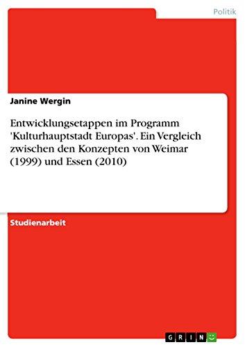 Entwicklungsetappen im Programm 'Kulturhauptstadt Europas'. Ein Vergleich zwischen den Konzepten von Weimar (1999) und Essen (2010)