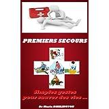 Premiers secours : Simples gestes pour sauver des vies... (French Edition)