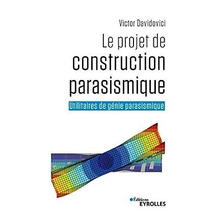 Le projet de construction parasismique: Utilitaires de génie parasismique