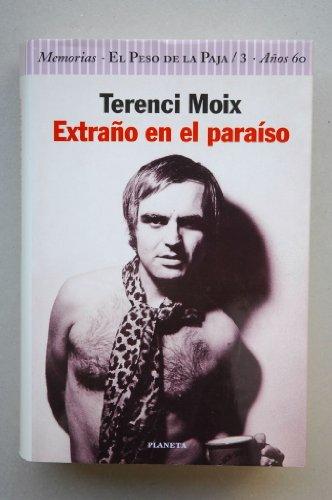 Extraño en el paraíso (Memorias. El Peso de la Paja 3) (Autores españoles e Iberoamericanos)