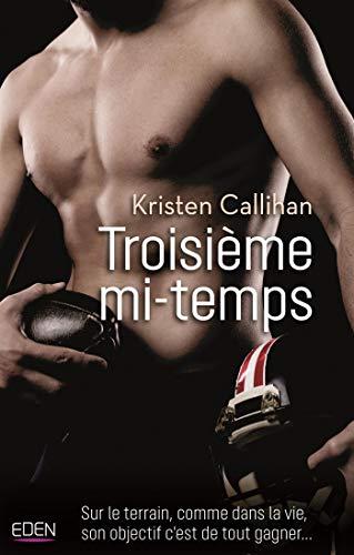 Troisième mi-temps par [Callihan, Kristen]