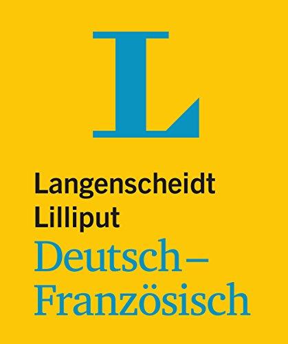Langenscheidt Lilliput Deutsch-Französisch - im Mini-Format (Lilliput-Wörterbücher Fremdsprachen)