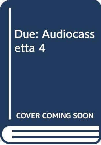 Due: Audiocassetta 4