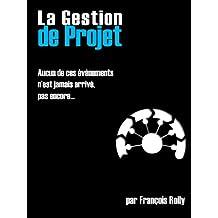 La Gestion de Projet (French Edition)