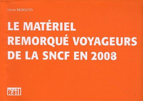 Le matériel remorqué voyageurs de la SNCF en 2008