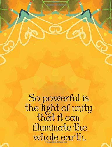 So powerful is the light of unity that it can illuminate the whole earth.: Baha'i Quote  Composition Notebook/Journal por Kathryn Maloney