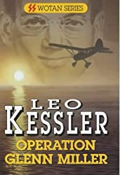 Operation Glenn Miller (S.S.Wotan) by Leo Kessler (2001-07-27)