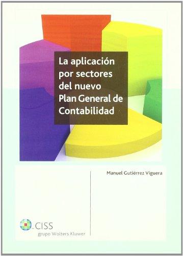 La aplicación por sectores del nuevo Plan General de Contabilidad por Manuel Gutiérrez Viguera