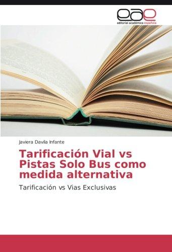 Tarificación Vial vs Pistas Solo Bus como medida alternativa por Davila Infante Javiera