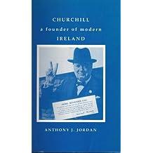 Churchill: Founder of Modern Ireland
