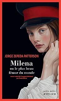 Milena ou le plus beau fémur du monde par Zepeda Patterson