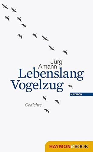 Lebenslang Vogelzug: Gedichte