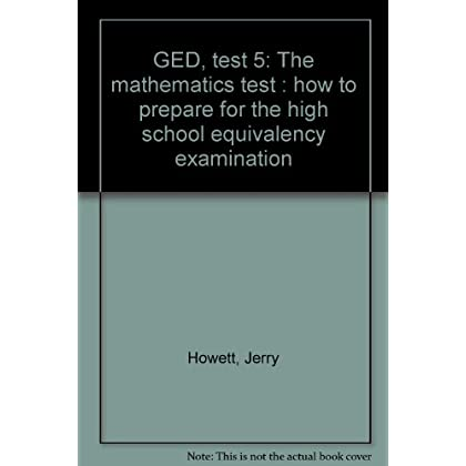 GED, test 5: The mathematics test : how to prepare for the high school equivalency examination