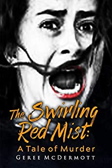 The Swirling Red Mist: A Tale of Murder (English Edition) von [McDermott, Geree]