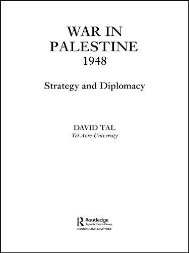 War in Palestine, 1948: Israeli and Arab Strategy and