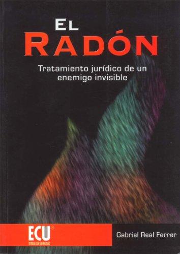 El Radón: Tratamiento jurídico de un enemigo invisible por Gabriel Real Ferrer