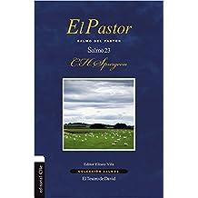 El Pastor: Salmo del Pastor. Salmo 23 (Coleccion Salmos)
