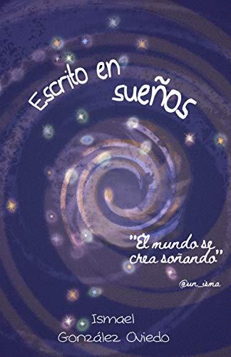 Escrito en sueños eBook: Ismael González Oviedo: Amazon.es ...