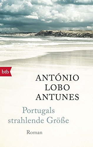 Antunes, António Lobo: Portugals strahlende Größe