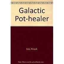 Galactic Pot-healer by Philip K. Dick (1971-07-15)