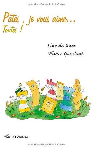 Pâtes, je vous aime... toutes ! par Line de Smet