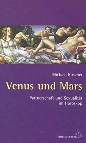 Venus und Mars: Partnerschaft und Sexualität im Horoskop