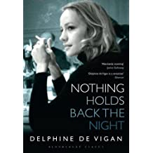 Nothing Holds Back the Night by Delphine de Vigan (2014-07-31)