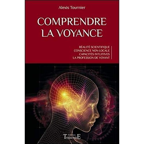 Comprendre la voyance - Réalité scientifique - Conscience non-locale - Capacités intuitives - La profession de voyant