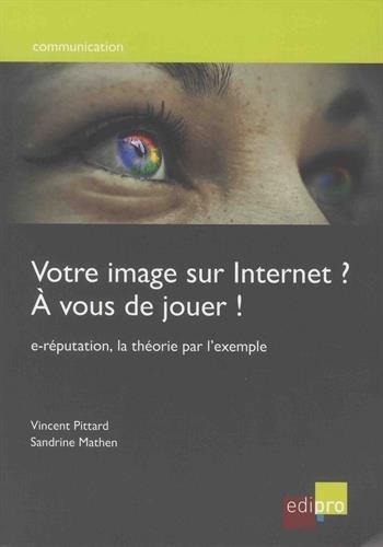 Votre image sur internet ? À vous de jouer ! par Sandrine Mathen