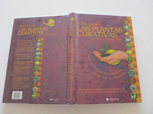 Descargar Libro Todo sobre las plantas curativas/ Everything About the Healing Plants: Sus usos y aplicaciones/ Their Uses and Applications de Alejandro Marcelo Itzik