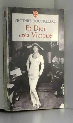 Et Dior créa Victoire par V. Doutreleau