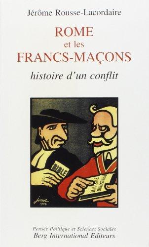 ROME et les Francs-Maçons: Histoire d'un conflit