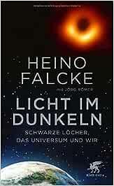 Licht Im Dunkeln Schwarze Löcher Das Universum Und Wir Falcke Heino Römer Jörg Bücher