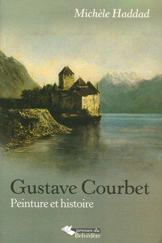 Gustave Courbet : Peinture et histoire par Michèle Haddad