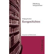 Oldenbourg Interpretationen: Kurzgeschichten: Band 30