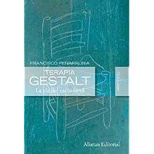 Terapia Gestalt: La vía del vacío fértil (Alianza Ensayo)