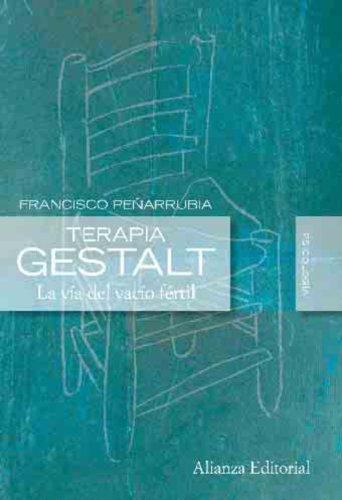 Terapia Gestalt: La vía del vacío fértil (Alianza Ensayo) por Francisco Peñarrubia
