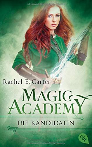 Magic Academy - Die Kandidatin (Die Magic Academy-Reihe, Band 3)