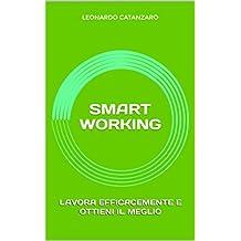 SMART WORKING: Lavora efficacemente e ottieni il meglio