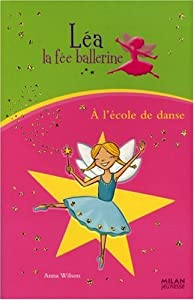 """Afficher """"Léa, la fée ballerine À l'école de danse"""""""